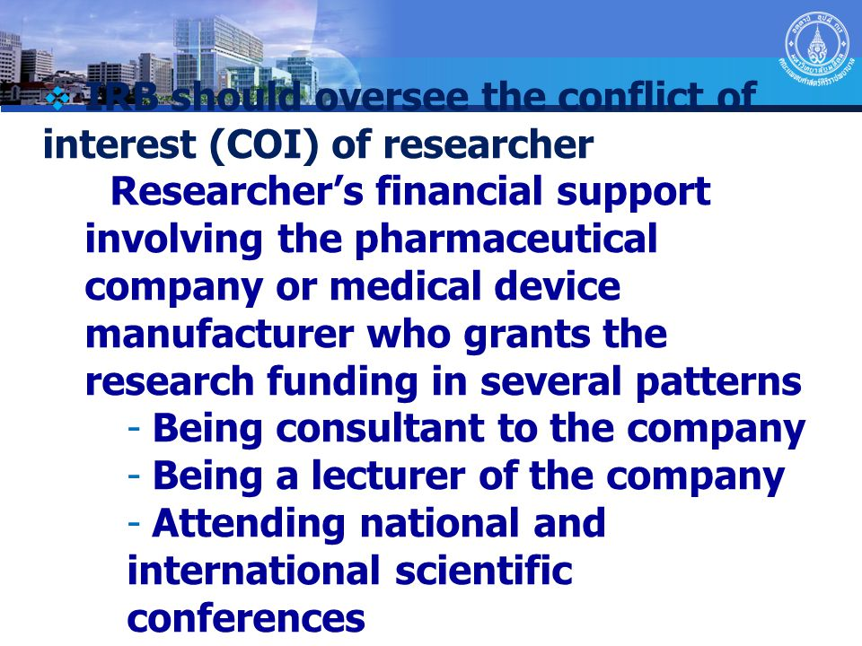 IRB should oversee the conflict of interest (COI) of researcher