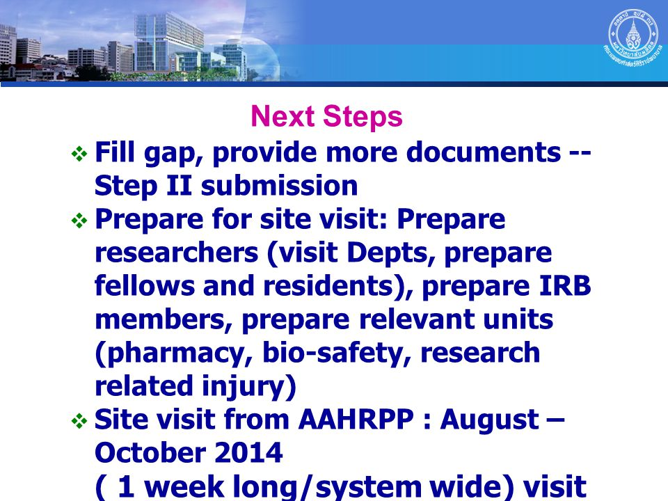 Next Steps Fill gap, provide more documents -- Step II submission