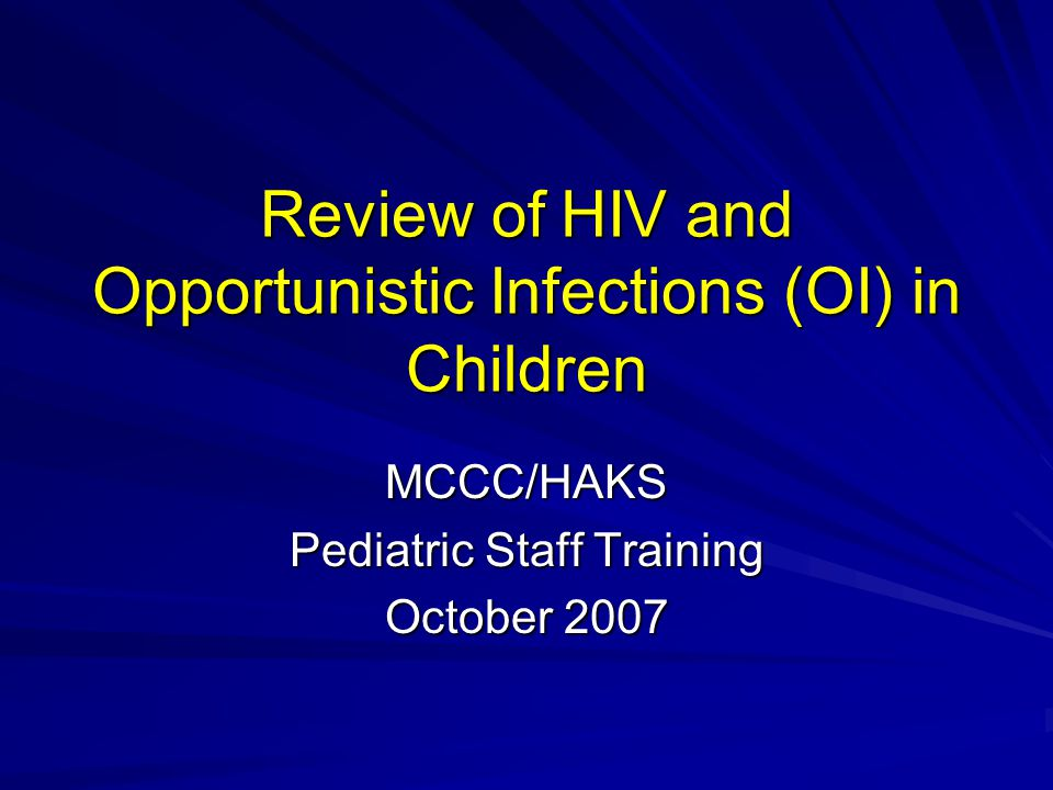 Review of HIV and Opportunistic Infections (OI) in Children