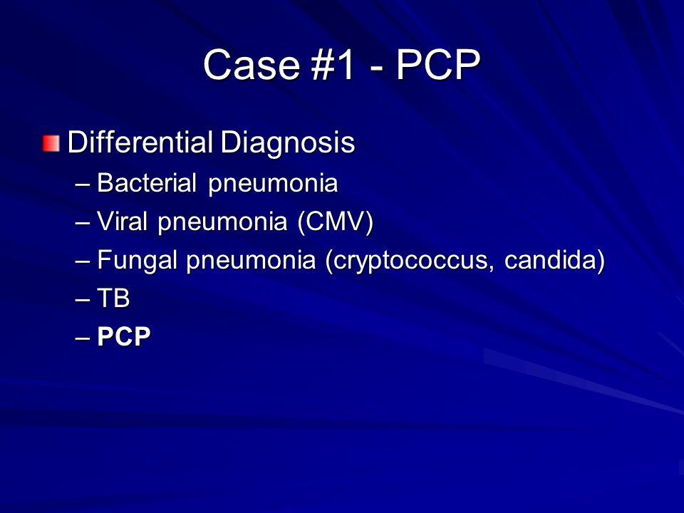 Case #1 - PCP Differential Diagnosis Bacterial pneumonia