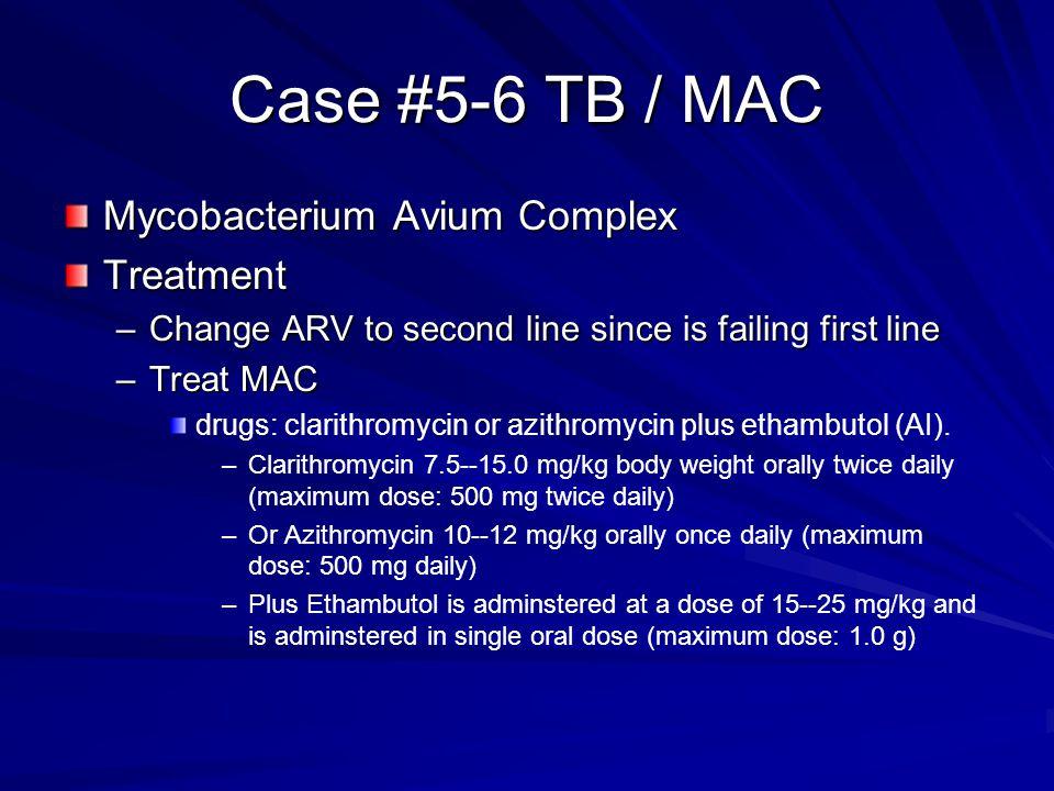 Case #5-6 TB / MAC Mycobacterium Avium Complex Treatment