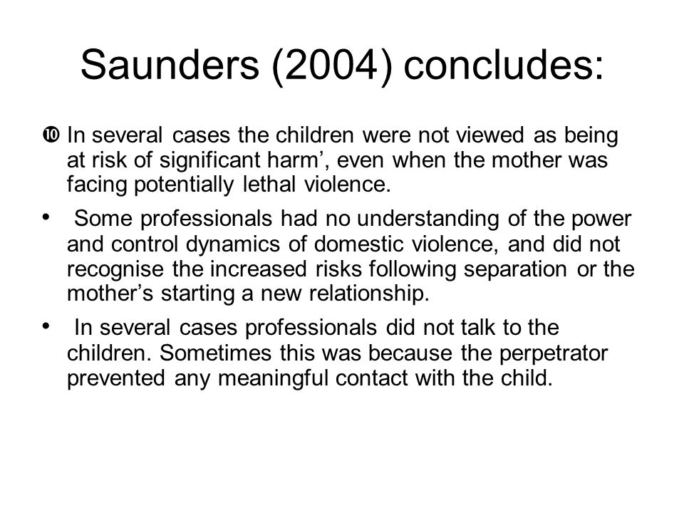 Saunders (2004) concludes: