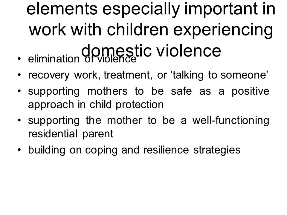 elements especially important in work with children experiencing domestic violence