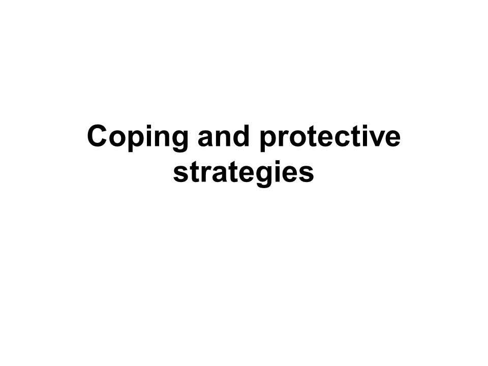 Coping and protective strategies
