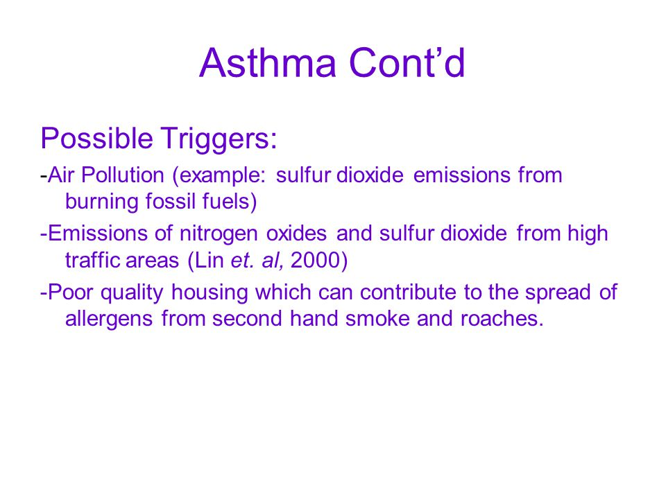 Asthma Cont'd Possible Triggers: