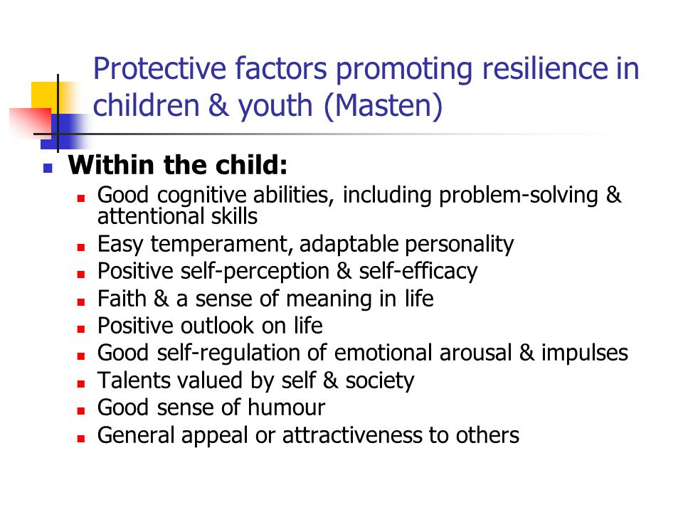 Protective factors promoting resilience in children & youth (Masten)