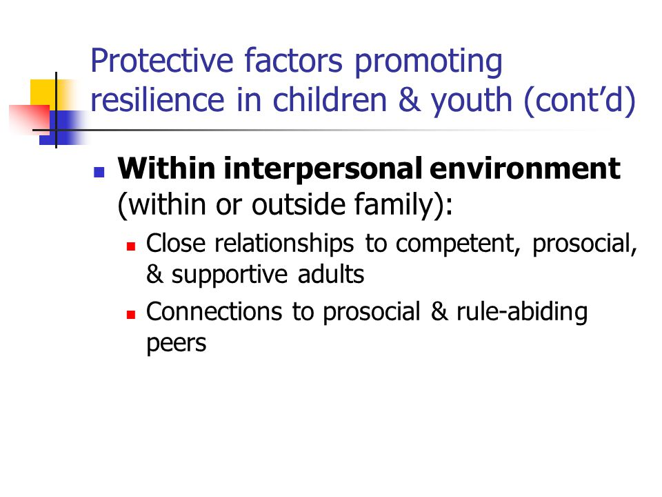 Protective factors promoting resilience in children & youth (cont'd)