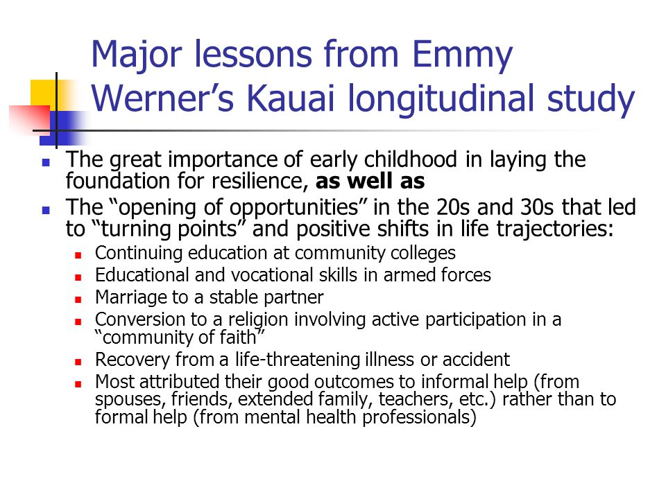 Major lessons from Emmy Werner's Kauai longitudinal study