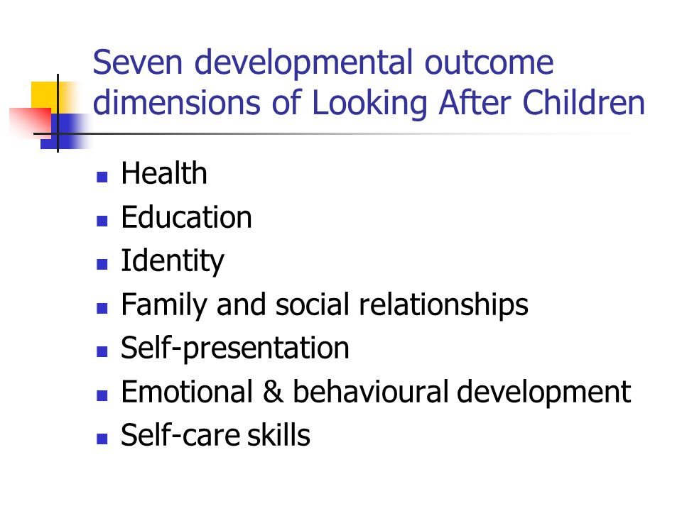 Seven developmental outcome dimensions of Looking After Children