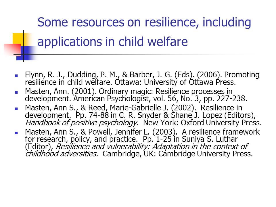 Some resources on resilience, including applications in child welfare