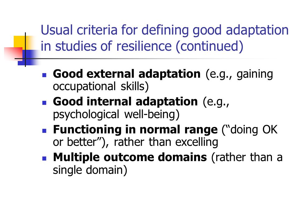 Usual criteria for defining good adaptation in studies of resilience (continued)