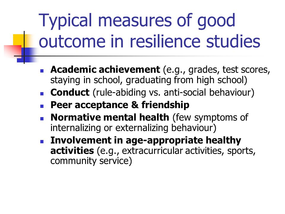 Typical measures of good outcome in resilience studies