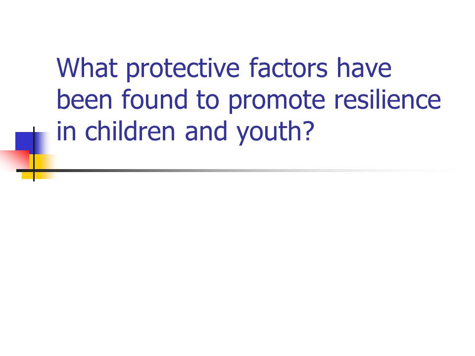 What protective factors have been found to promote resilience in children and youth