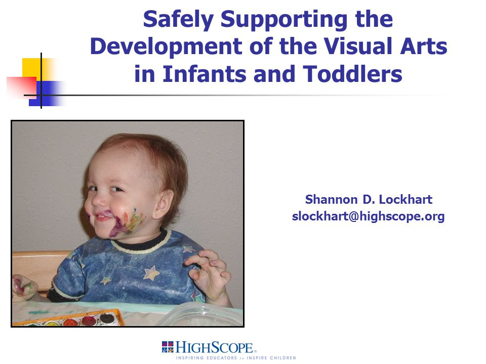 Safely Supporting the Development of the Visual Arts in Infants and Toddlers