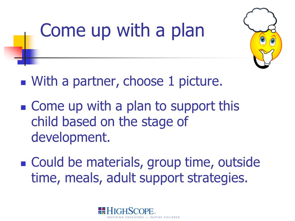 Come up with a plan With a partner, choose 1 picture.
