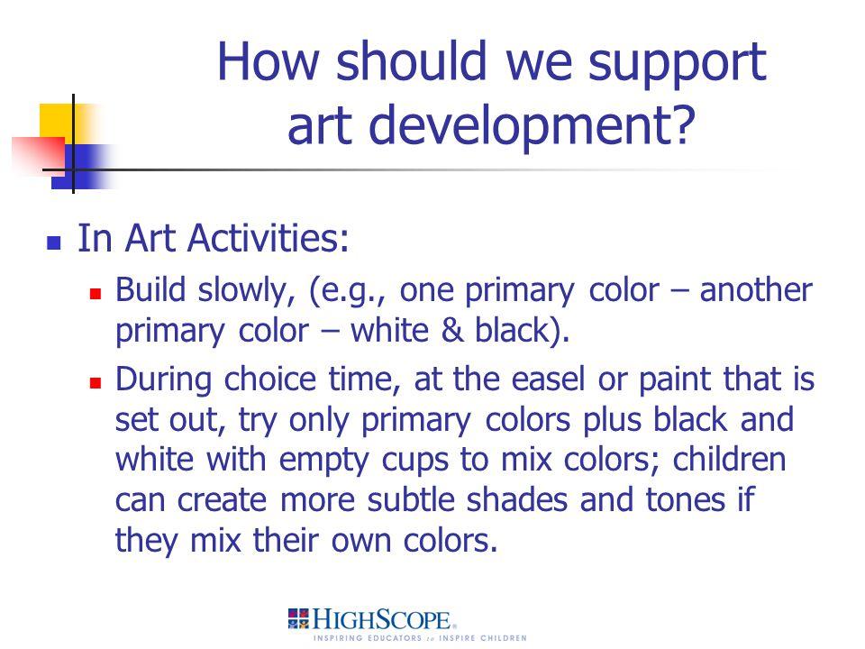 How should we support art development