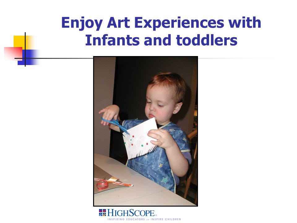 Enjoy Art Experiences with Infants and toddlers