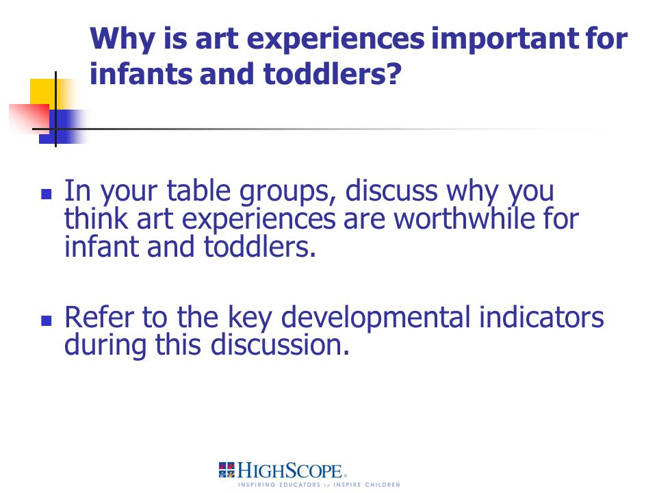 Why is art experiences important for infants and toddlers