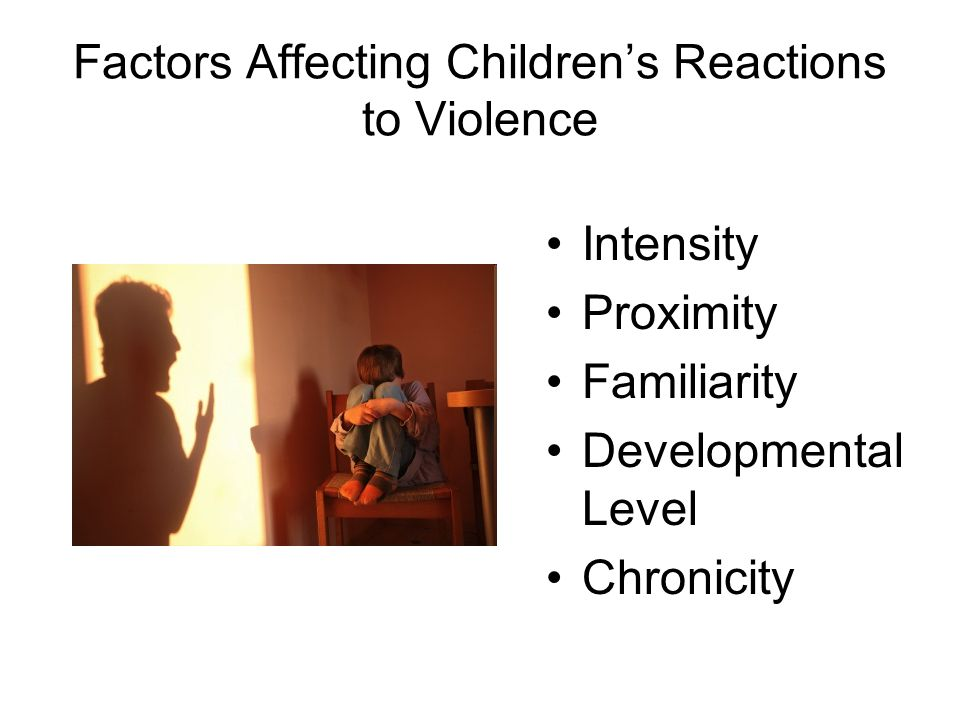 Factors Affecting Children's Reactions to Violence