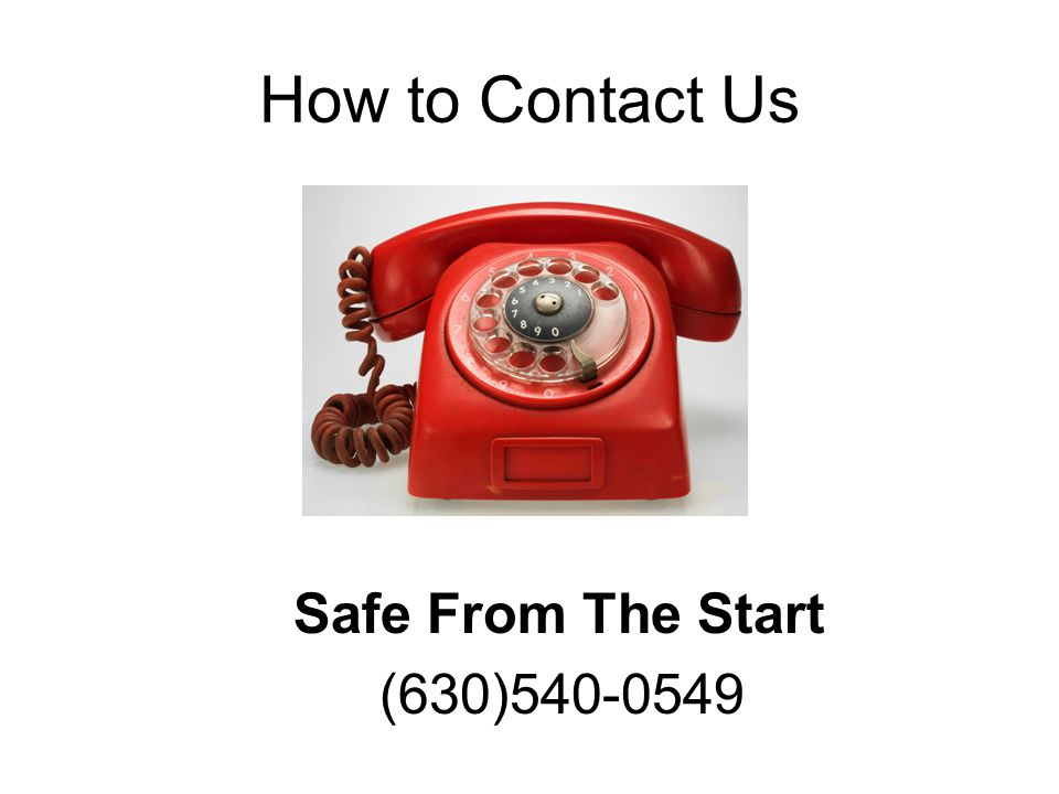 How to Contact Us Safe From The Start (630)540-0549