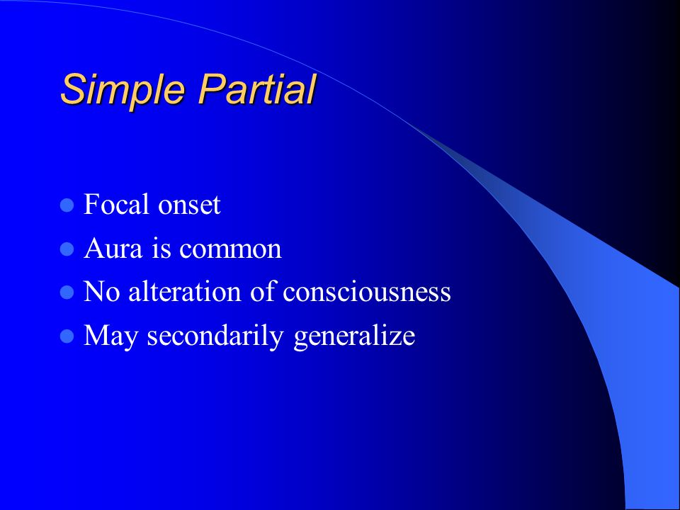 Simple Partial Focal onset Aura is common
