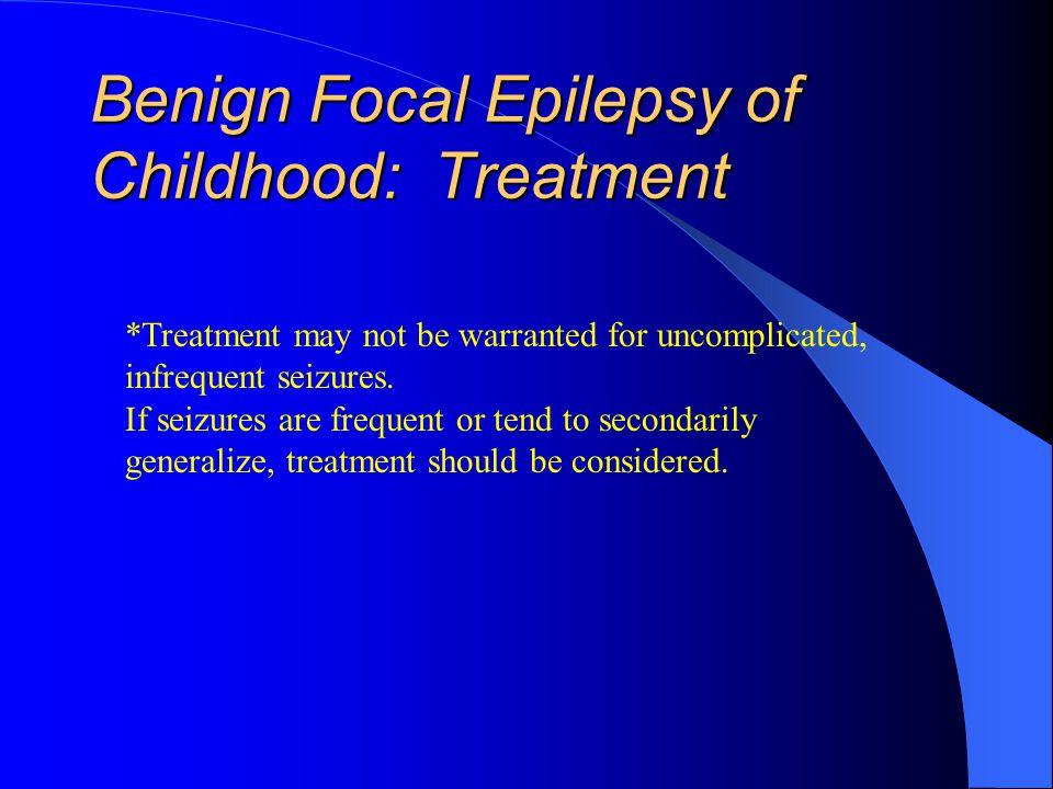 Benign Focal Epilepsy of Childhood: Treatment