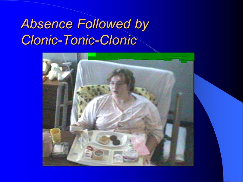 Absence Followed by Clonic-Tonic-Clonic