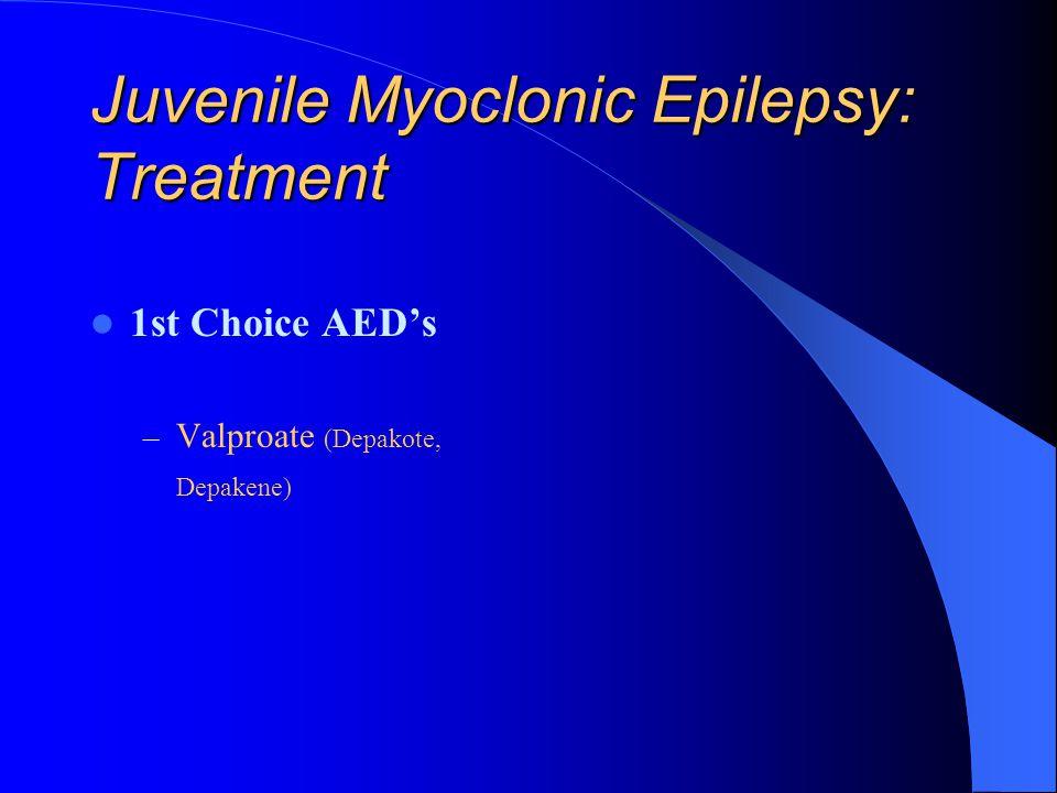 Juvenile Myoclonic Epilepsy: Treatment