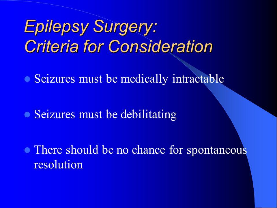 Epilepsy Surgery: Criteria for Consideration