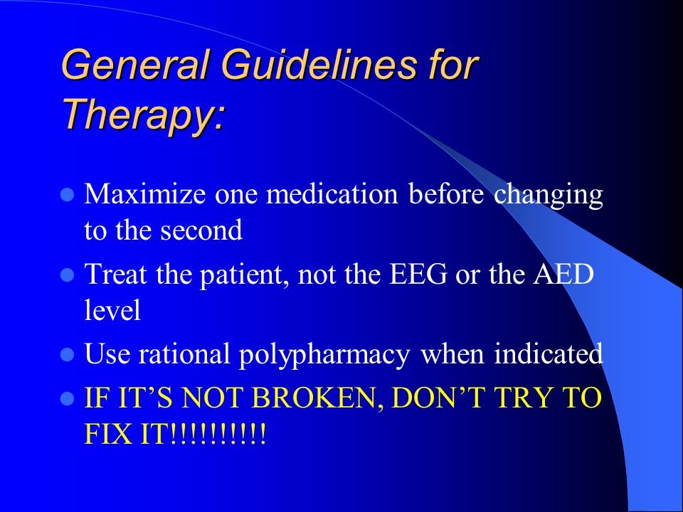 General Guidelines for Therapy: