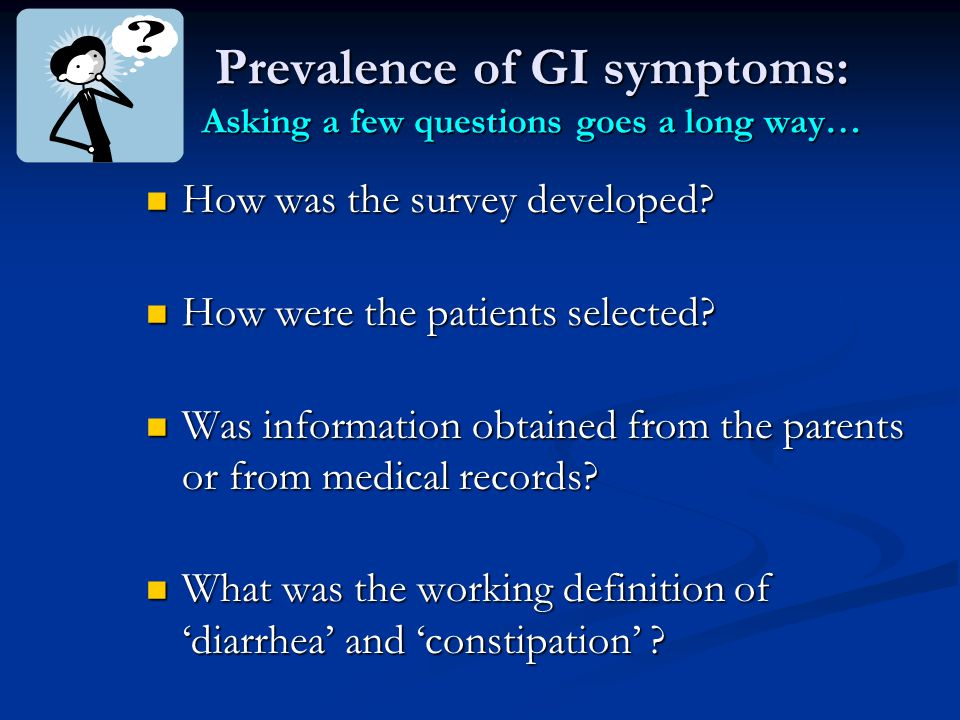 Prevalence of GI symptoms: Asking a few questions goes a long way…