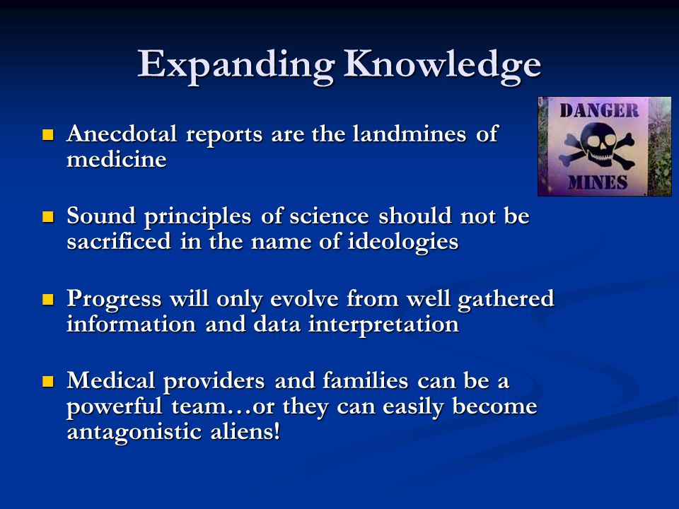 Expanding Knowledge Anecdotal reports are the landmines of medicine