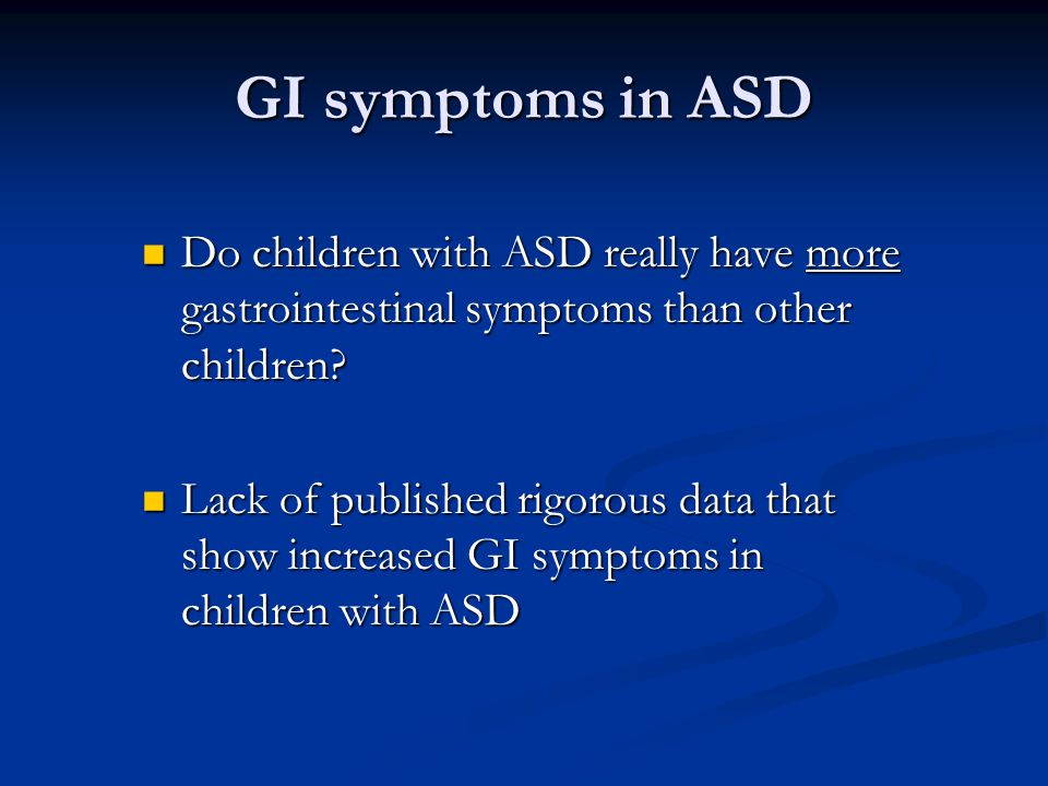 GI symptoms in ASD Do children with ASD really have more gastrointestinal symptoms than other children
