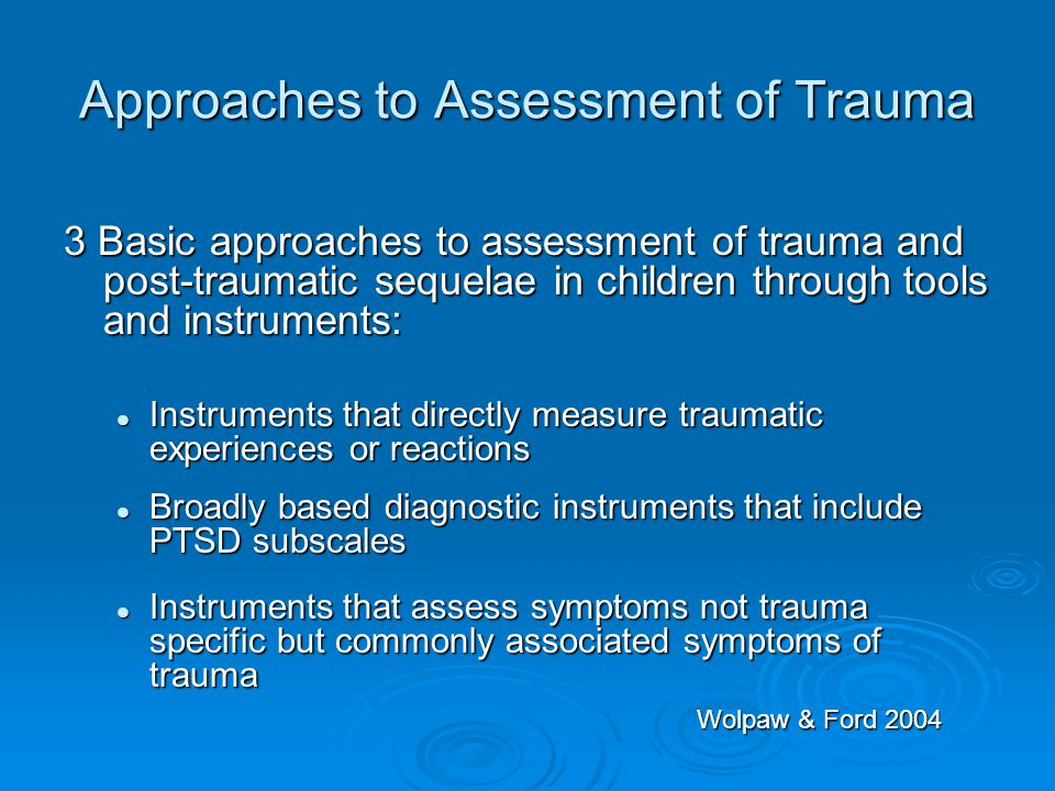 Approaches to Assessment of Trauma