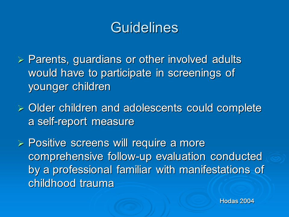 Guidelines Parents, guardians or other involved adults would have to participate in screenings of younger children.