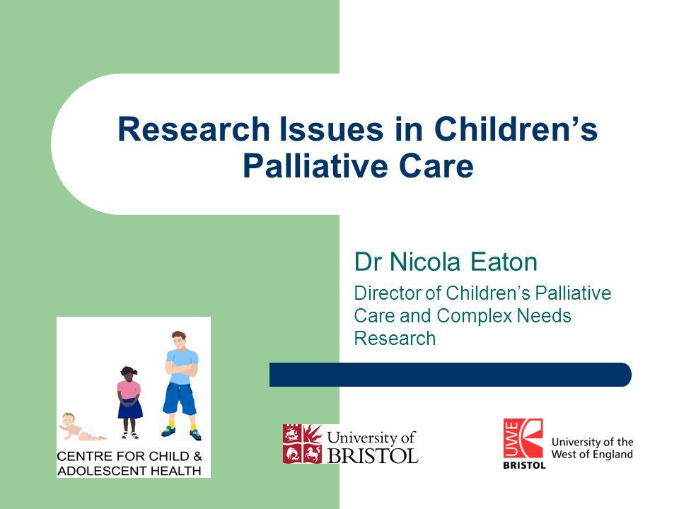 Research Issues in Children's Palliative Care