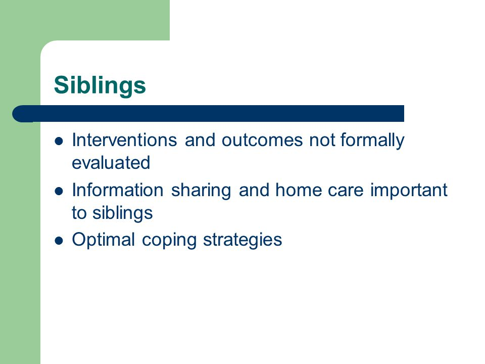 Siblings Interventions and outcomes not formally evaluated