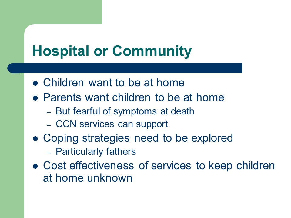 Hospital or Community Children want to be at home