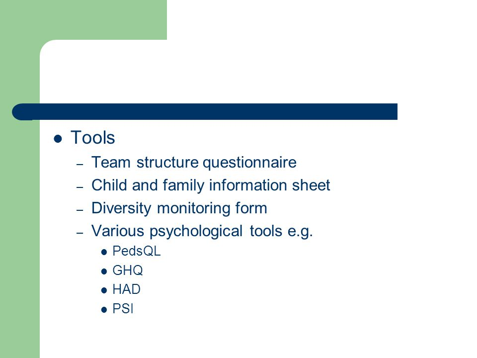 Tools Team structure questionnaire Child and family information sheet