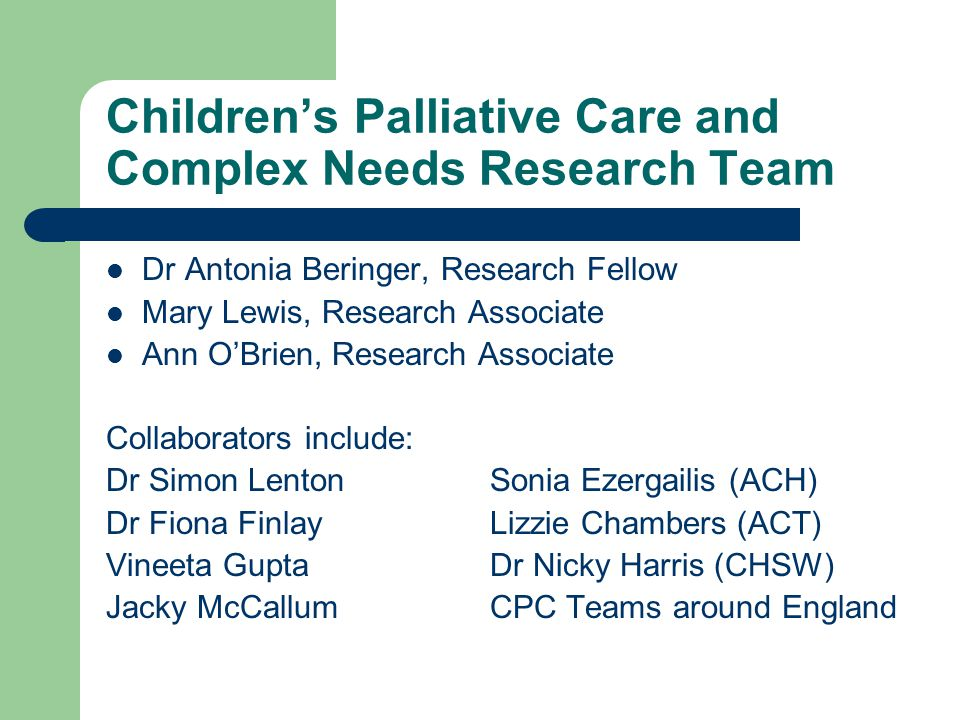 Children's Palliative Care and Complex Needs Research Team
