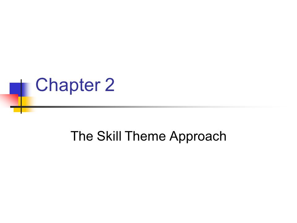 The Skill Theme Approach