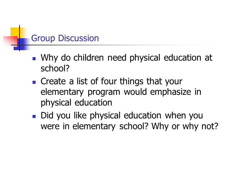 Group Discussion Why do children need physical education at school