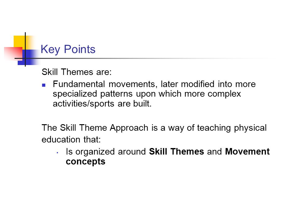 Key Points Skill Themes are: