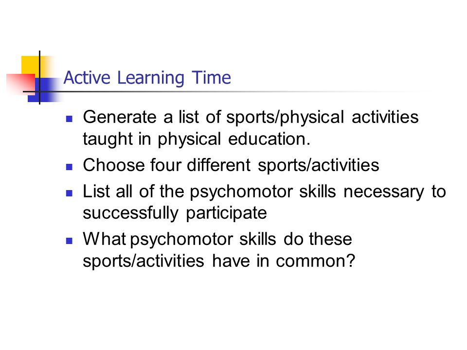 Active Learning Time Generate a list of sports/physical activities taught in physical education. Choose four different sports/activities.