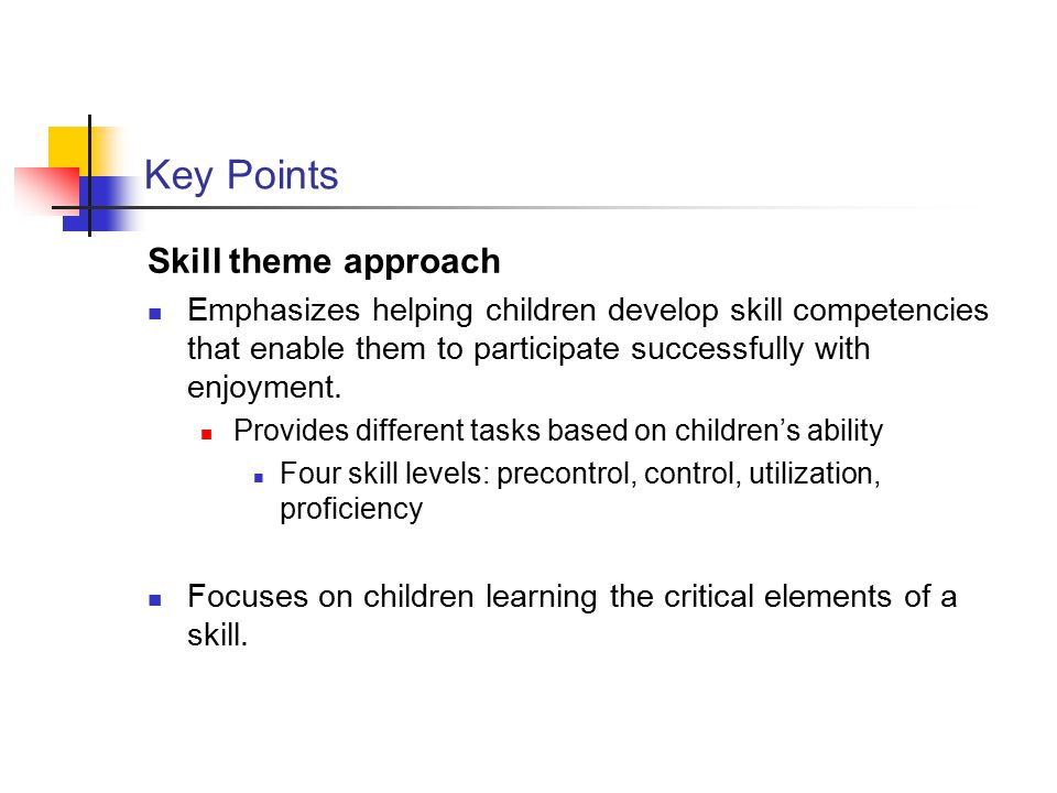 Key Points Skill theme approach