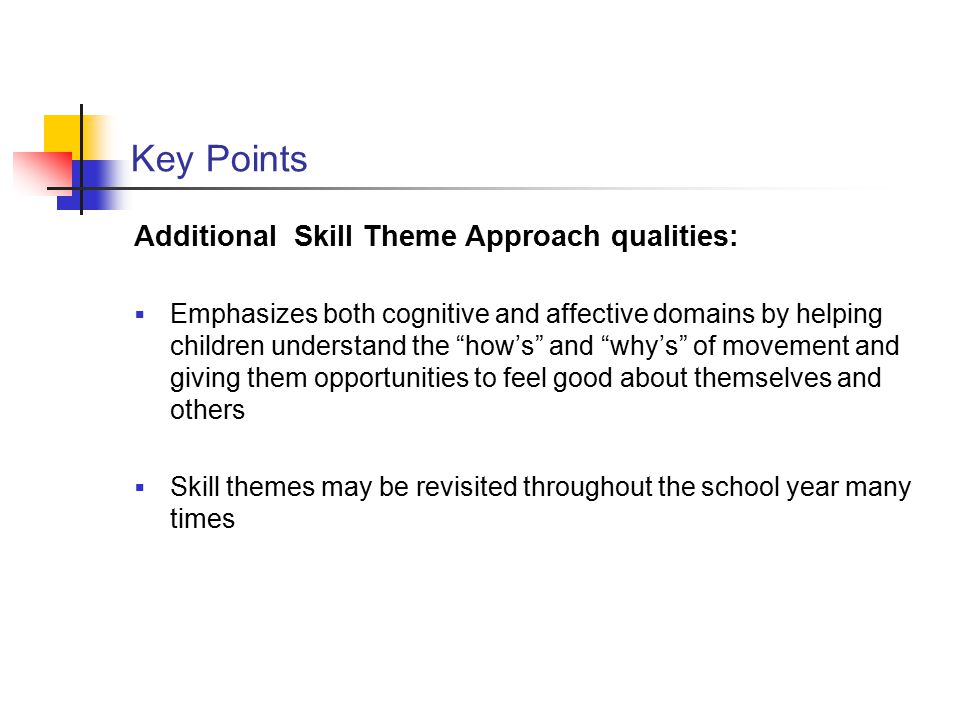 Key Points Additional Skill Theme Approach qualities:
