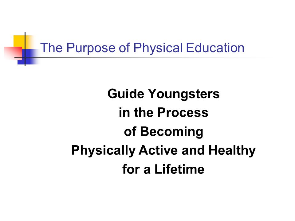 The Purpose of Physical Education