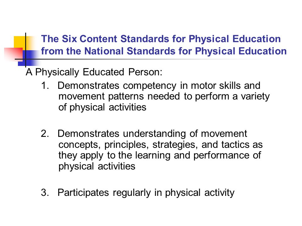 The Six Content Standards for Physical Education from the National Standards for Physical Education