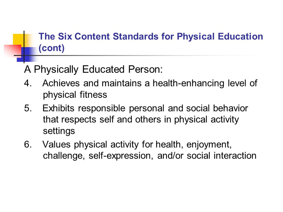 The Six Content Standards for Physical Education (cont)