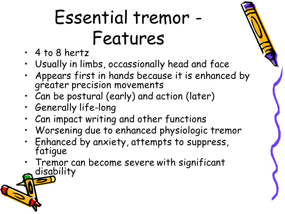 Essential tremor - Features